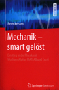Mechanik – smart gelöst: Einstieg in die Physik mit Wolfram|Alpha, MATLAB und Excel