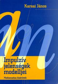Impulziv Jelensegek Modelljei (Models of Impulsive Phenomena: Mathematica Experiments)