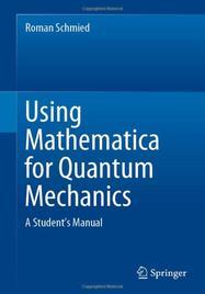 <!--05-->Using Mathematica for Quantum Mechanics: A Student's Manual